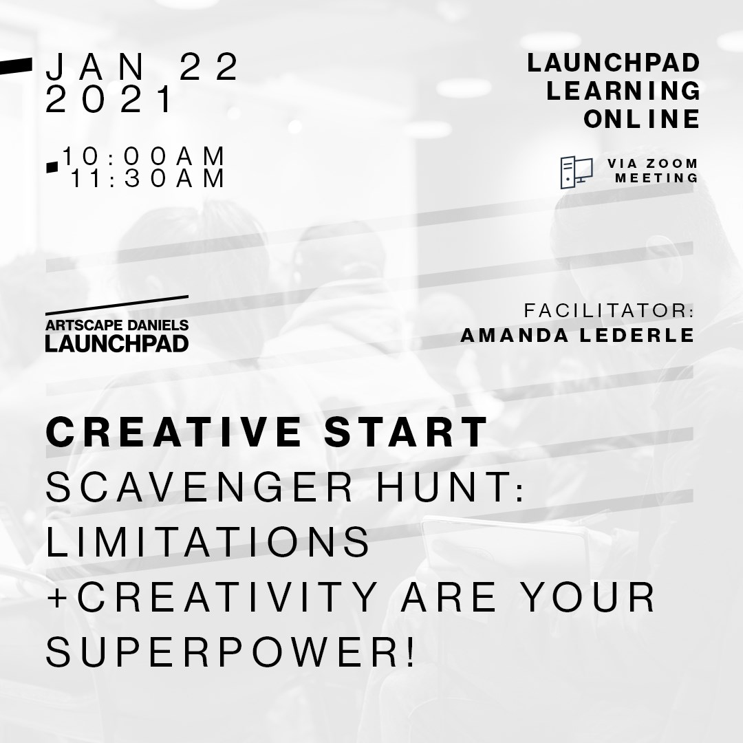 CREATIVE START: Scavenger Hunt: Limitations + Creativity are your superpower!