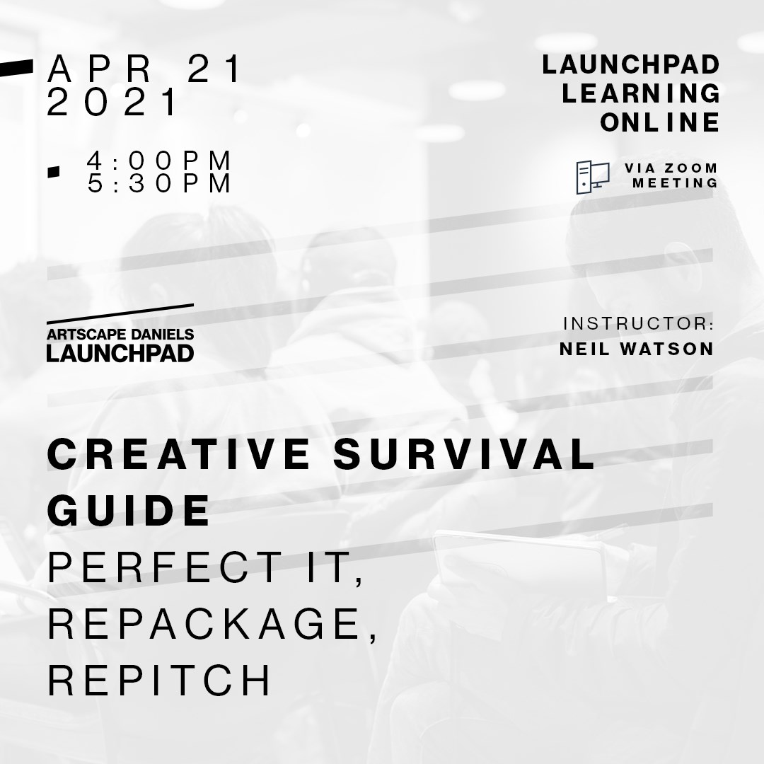 CREATIVE SURVIVAL GUIDE - 3 - PERFECT IT,  REPACKAGE, REPITCH