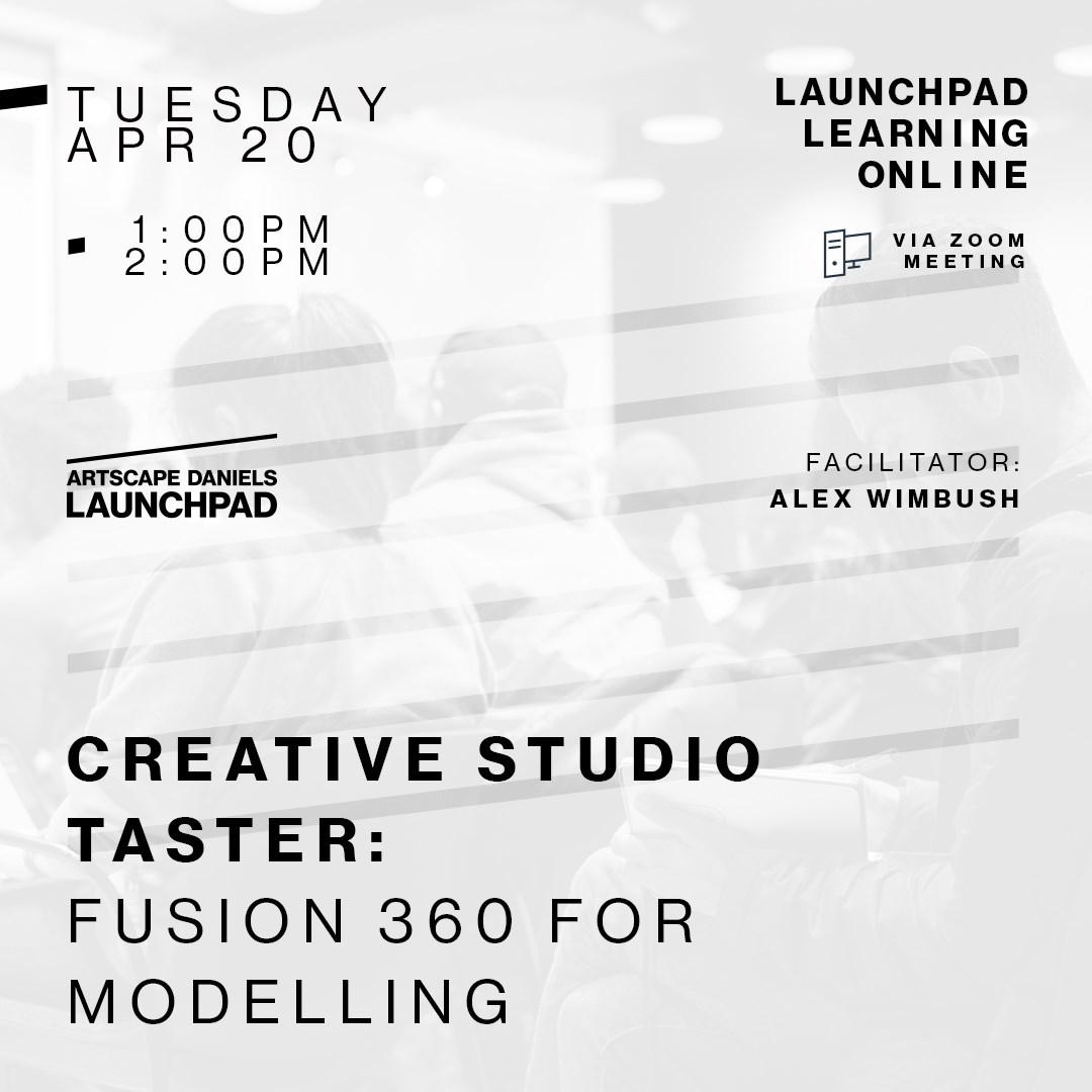 Creative Studio Taster! Fusion 360 for  3D Modelling