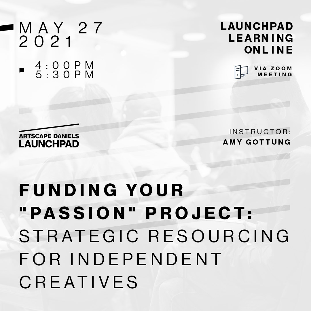 """Funding your """"passion"""" project: strategic resourcing for independent creatives"""