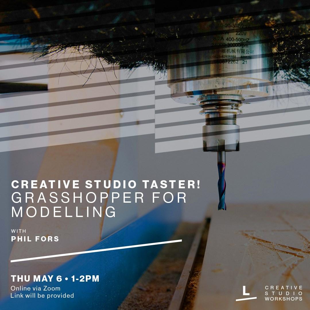 Creative Studio Taster! Grasshopper for 3D Modelling