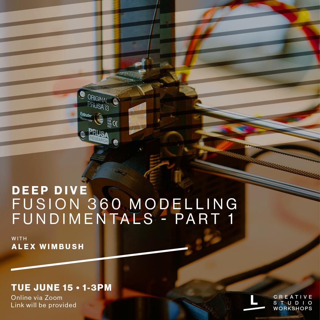 Deep Dive - Fusion 360 Modelling Fundamentals - Part 1