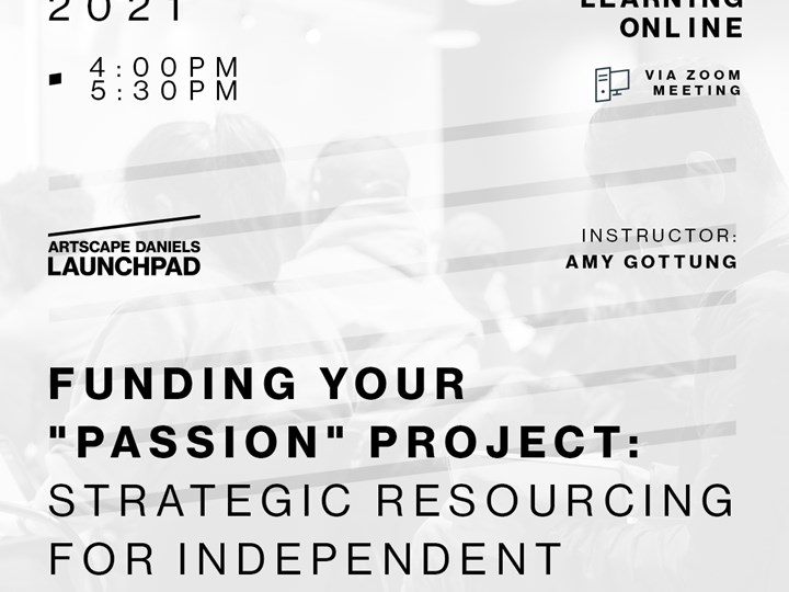 "Funding your ""passion"" project: strategic resourcing for independent creatives"