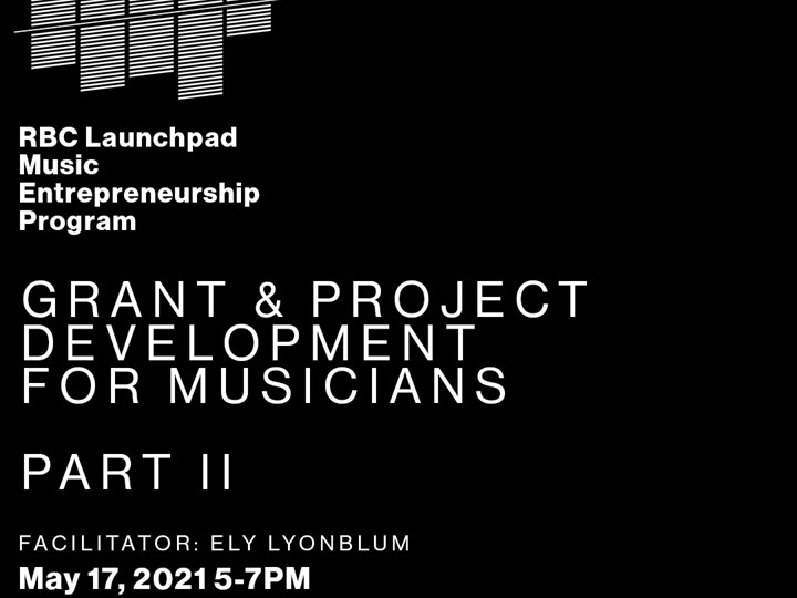 Grant & Project Development  for Musicians - Part II