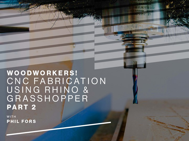 Woodworkers! CNC Fabrication using Rhino & Grasshopper - Part 2