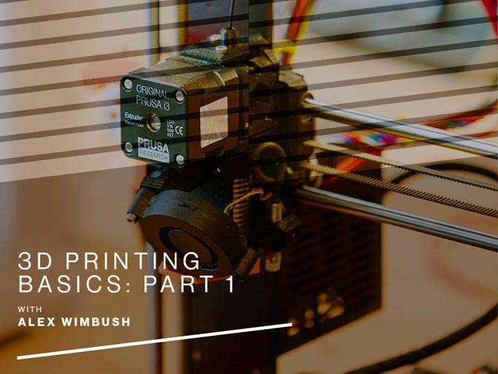 3D Printing Basics - Part 1