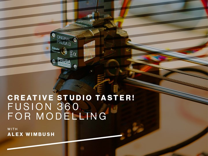 Creative Studio Taster! Fusion 360 for  3D Modelling